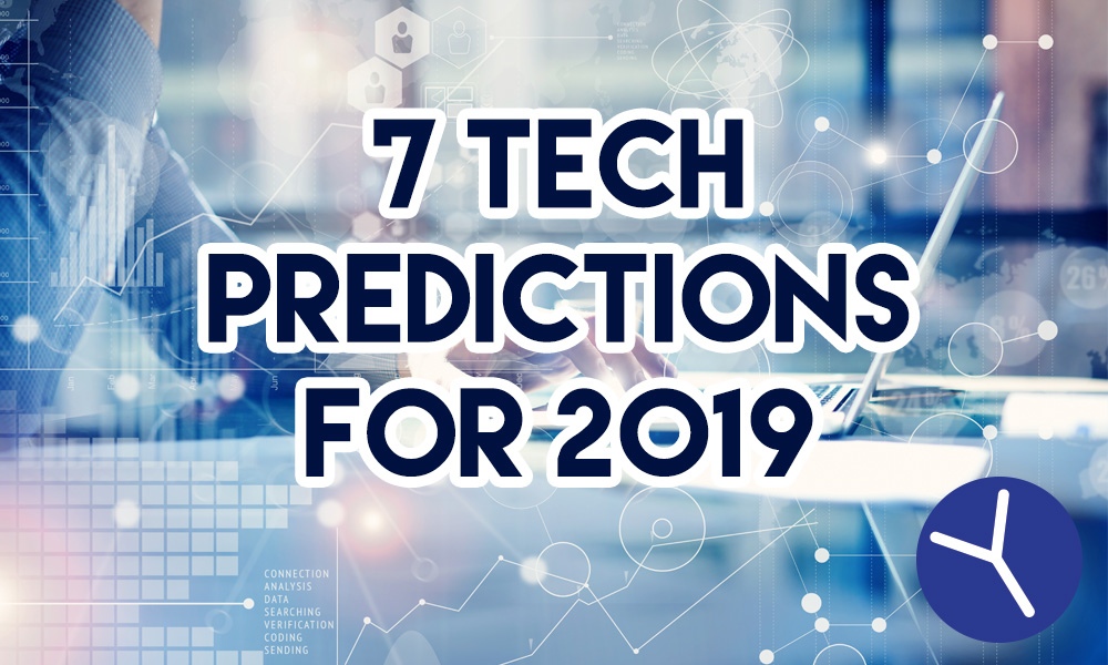 7 Tech Predictions For 2019